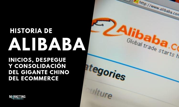 Historia de Alibaba: el increíble crecimiento del gigante del eCommerce mundial rompe todos los récords